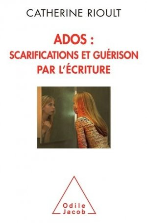 Ados : scarification et guérison par l'écriture-odile jacob-9782738130518