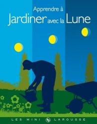Apprendre jardiner avec la lune philippe asseray for Savoir jardiner