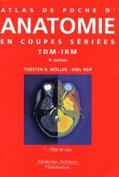 Atlas de poche d'anatomie en coupes s�ri�es TDM - IRM-m�decine sciences flammarion -9782257204769