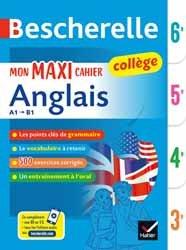 Bescherelle Mon Maxi Cahier d'Anglais 6e, 5e, 4e, 3e