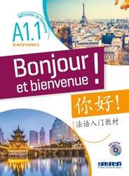 Bonjour et bienvenue ! A1.1 sinophones : méthode de français