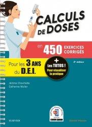 Calculs de doses en 450 exercices corrigés - Pour les 3 années du Diplôme d'Etat infirmier.