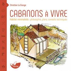 Cabanons à vivre : rêveries, écologie et conseils pratiques