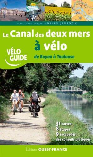 Canal des deux mers à vélo de Royan à Toulouse-ouest-france-9782737369155