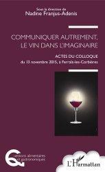 Communiquer autrement, le vin dans l'imaginaire