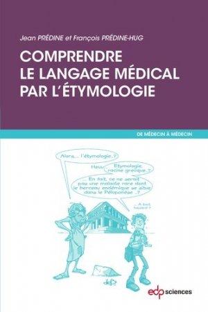 Comprendre le langage médical par l'étymologie-edp sciences-9782759819386