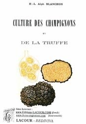 culture des champignons et de la truffe alphonse blanchon 9782750411305 lacour livre. Black Bedroom Furniture Sets. Home Design Ideas