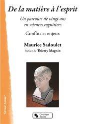 De la matière à l'esprit : un parcours de vingt ans en sciences cognitives : conflits et enjeux