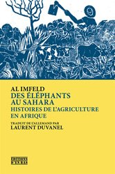 Des éléphants au Sahara : histoires de l'agriculture en Afrique