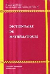 Dictionnaire de Mathématiques - Niveau Prépa / Licence L1-L2