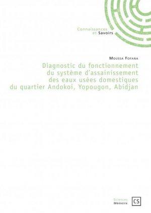 Diagnostic du fonctionnement du systeme d'assainissement des eaux usees domestiques du quartier ando-connaissances et savoirs-9782753904415