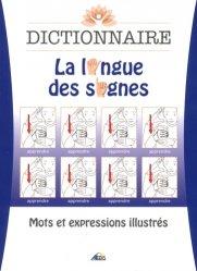 Dictionnaire : la langue des signes : mots et expressions illustrés
