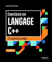 Exercices en langage C+  : 178 exercices corrigés