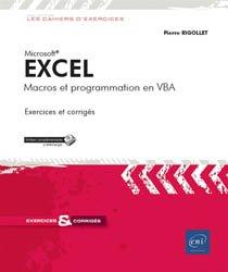 Excel : macros et programmation en VBA : exercices et corrigés
