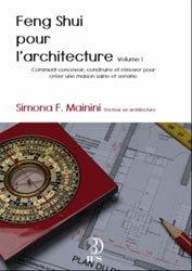 Feng Shui pour l'architecture Volume 1