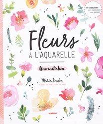 Fleurs A L Aquarelle Une Initiation Marie Boudon 9782317013881