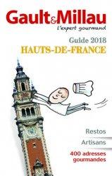 Guide 2018 : Hauts-de-France : restos, artisans, 400 adresses gourmandes