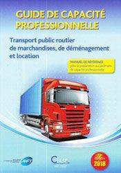 Guide de capacité professionnelle.Transport public routier de marchandises, de déménagement et location