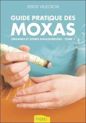 Guide pratique des moxas - Tome 1, Organes et zones douloureuses-ambre -9782940500680