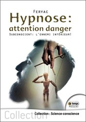 Hypnose : attention danger