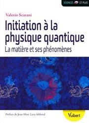 Initiation a la physique quantique