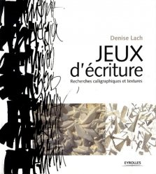 jeux d 39 criture recherches calligraphiques et textures denise lach 9782212127485 eyrolles. Black Bedroom Furniture Sets. Home Design Ideas