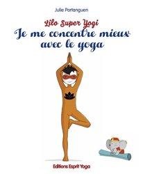 Je me concentre mieux avec le yoga