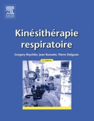 Kinésithérapie respiratoire-elsevier / masson-9782294740381