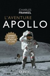 L'aventure Apollo - Comment ils ont décroché la Lune