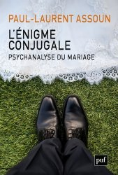 L'énigme conjugale : psychanalyse du mariage