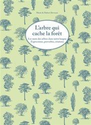 L'arbre qui cache la forêt - Les mots des arbres dans notre langue. Expressions, proverbes, citations