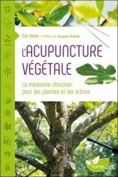 L'acupuncture végétale : la médecine chinoise pour les plantes et les arbres