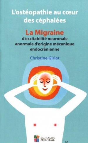 L'ostéopathie au coeur des céphalées - La migraine d'excitabilité neuronale anormale d'origine mécanique endocrânienne-sauramps medical-9791030300871