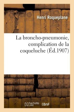 La broncho-pneumonie, complication de la coqueluche