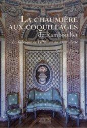 La chaumière aux coquillages de Rambouillet : la fabrique de l'illusion au XVIIIe siècle