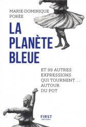 La planète bleue : et 99 autres expressions qui tournent... autour du pot