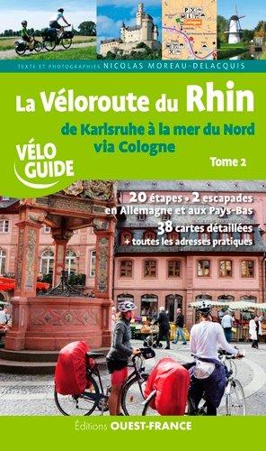 La véloroute du Rhin (t. 2), de Karlsruhe à la Mer du Nord via Cologne-ouest-france-9782737369407