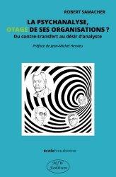 La psychanalyse, otage de ses organisations ?