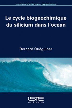 Le cycle biogéochimique du silicium dans l'océan-iste -9781784051440