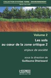 Les sols au coeur de la zone critique volume 2