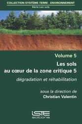 Les sols au coeur de la zone critique volume 5