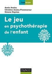 Le jeu en psychothérapie de l'enfant-dunod-9782100727414