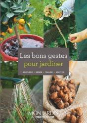 Les bons gestes pour jardiner-mon jardin ma maison-9782344019498