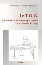 Le TOG du Traitement Ostéopathique Général à l'Ajustement du Corps