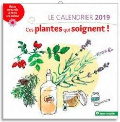 Le calendrier 2019 - ces plantes qui soignent