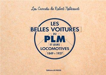 Les belles voitures du PLM et leurs locomotives