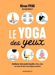 Le yoga des yeux : améliorez votre acuité visuelle et dites adieu aux migraines et aux fatigues oculaires