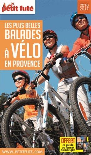 Les plus belles balades à vélo Provence 2016-2017-le petit futé-9782746999268