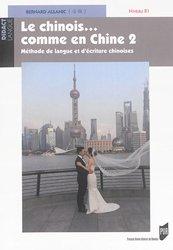 Le Chinois... Comme en Chine - Méthode de Langue et d'Ecriture Chinoises Tome 2, Niveau B1