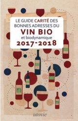 Le Guide Carité des bonnes adresses du vin et biodynamique 2017-2018